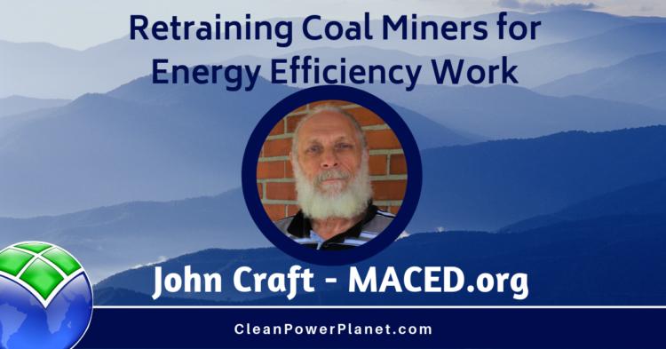 John Craft MACED coal mining energy efficiency podcast