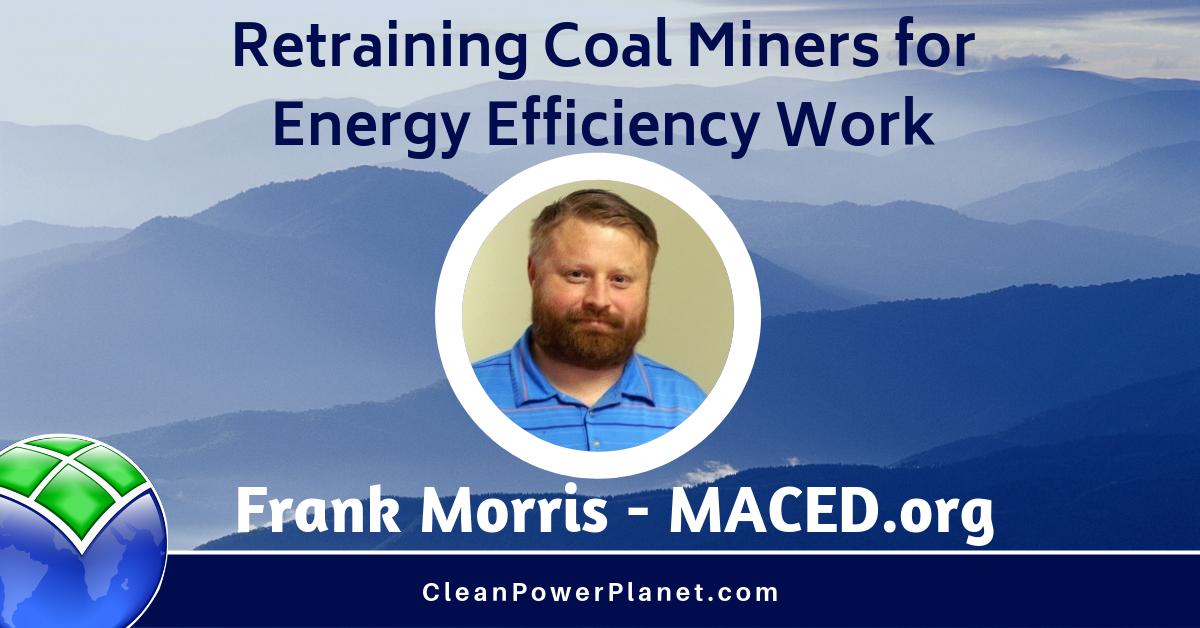 Frank Morris, former coal miner turned energy efficiency specialist